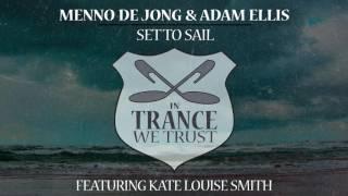 Menno de Jong & Adam Ellis ft. Kate Louise Smith - Set To Sail [In Trance We Trust]
