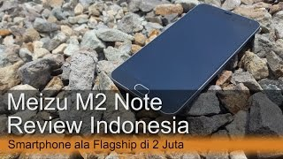 Review Meizu M2 Note Indonesia : HP ala Flagship di 2 Juta