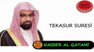 Tekasur Suresi - Nasser al Qatami - ناصر القطامي -