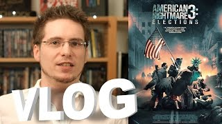 Vlog - American Nightmare 3 : Élections