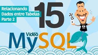 Curso MySQL #15 - Chaves Estrangeiras e JOIN