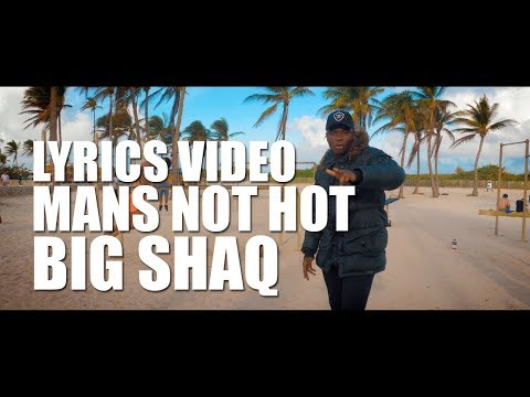 MANS NOT HOT LYRICS - BIG SHAQ (LYRICS + MUSIC VIDEO)