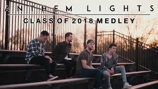Class of 2018 Medley