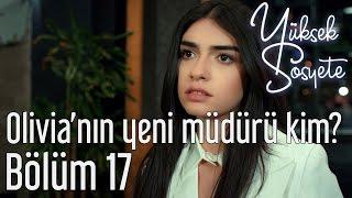 Yüksek Sosyete 17. Bölüm - Olivia'nın Yeni Müdürü Kim?
