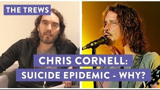 Chris Cornell: Suicide Epidemic - Why? Russell Brand The Trews (E422)