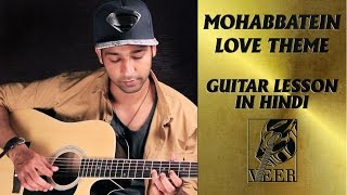 Mohabbatein - love theme - Guitar Lesson By VEER KUMAR