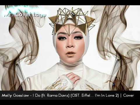 Melly Goeslaw - I Do (ft. Rama Davis) (OST. Eiffel... I'm In Love 2) | Cover with Lirik Lagu mp3