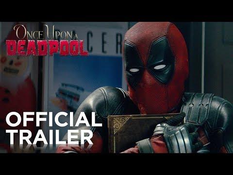 Xxx Mp4 Once Upon A Deadpool Official Trailer 3gp Sex