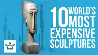 Top 10 Most Expensive Sculptures In The World