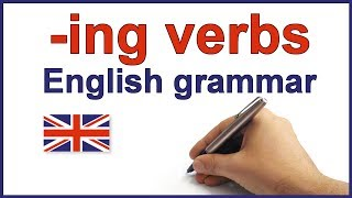 ing verbs English lesson and exercises -ing forms, spelling rules and grammar