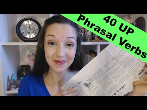 40 UP Phrasal Verbs in One Newspaper Article Do you know them all
