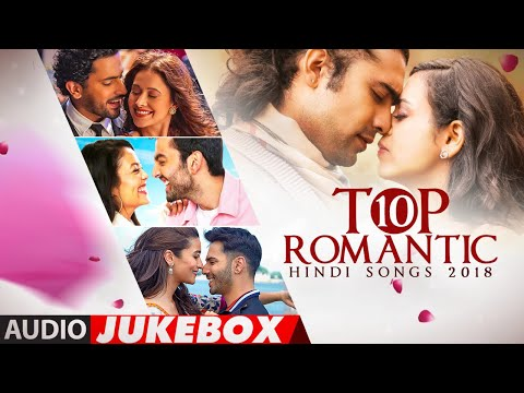 Xxx Mp4 TOP 10 ROMANTIC HINDI SONGS 2018 Audio Jukebox T Series LATEST LOVE SONGS 3gp Sex