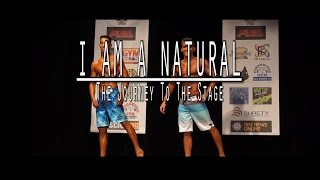 I AM A NATURAL : The Journey To The Stage ( Teen Physique movie)