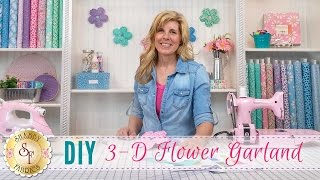 DIY 3-D Flower Garland | with Jennifer Bosworth of Shabby Fabrics