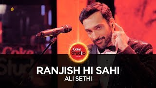 Ranjish Hi Sahi, by Ali Sethi | Coke Studio Season 10, Episode 1.