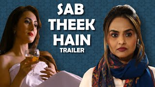 Sab Theek Hain Official Trailer ft. Madhoo | The Short Cuts