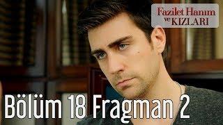 Fazilet Hanım ve Kızları 18. Bölüm 2. Fragman