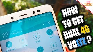 HOW TO GET DUAL 4G VOLTE ON ( INDIAN ) REDMI NOTE 5 PRO ?