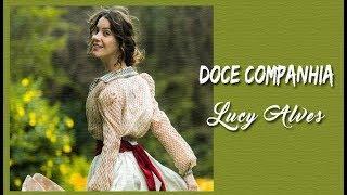 Lucy Alves - Doce Companhia (Legendado) Orgulho e Paixão Tema da  Abertura.