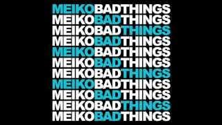 Meiko  Bad Things Uedra Smooth Remix
