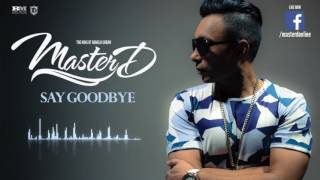 MASTER D - SAY GOODBYE | OFFICIAL AUDIO | BANGLA URBAN | FREE DOWNLOAD