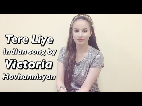 Russian girl singing Bollywood Songs -Tere Liye - Veer-Zaara -  Victoria Hovhannisyan