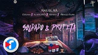 Anuel AA - Soldado Y Profeta (Official Remix) (ft. Ozuna, Almighty, Kendo, Ñengo Flow)