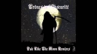 Trônes de l'Obscurité - Pale Like The Moon [Kyba Remix]