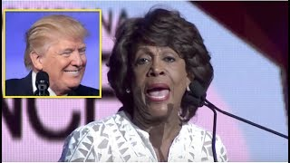 MAXINE WATERS JUST SAID SOMETHING SO RIDICULOUS ABOUT TRUMP IT WILL DESTROY THE DEMS!