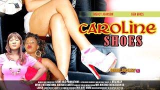 Caroline Shoes 1 - Latest Nigeria/Nollywood Movies 2014