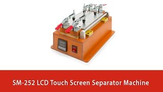 How to separate the screen from glass using SM-252 separator