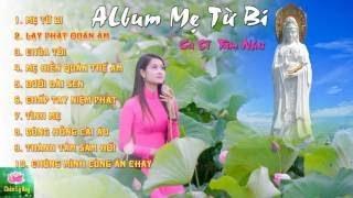 Mẹ Từ Bi - Tâm Như Album Nhạc Phật Giáo Hay Nhất Lạy Phật Quan Âm.