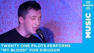 twenty one pilots - My Blood (SiriusXM Session)