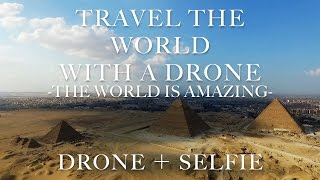 Travel the World with a Drone   -the world is amazing-