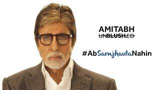 Amitabh Bachchan Unblushed   #AbSamjhautaNahin