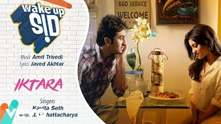 Iktara - Official Audio Song | Wake Up Sid | Kavita Seth | Amit Trivedi| Javed Akhtar