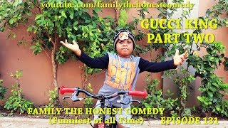 GUCCI KING PART TWO (Mark Angel Comedy) (Family The Honest Comedy) (Episode 131)