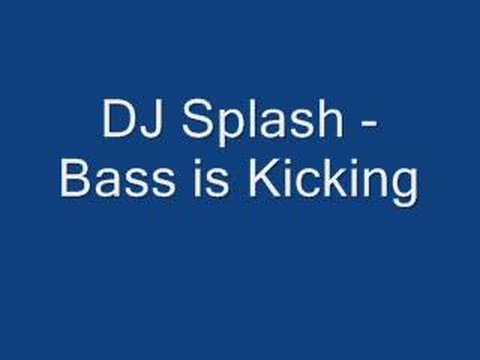 DJ Splash Bass is Kicking