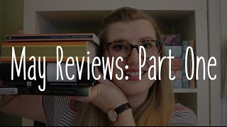 May Reviews: Part One