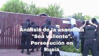 """Análisis de la asamblea regional """"Sea Valiente"""". Persecución en Rusia. Crecer#66"""