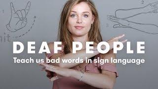 Deaf People Teach Us Bad Words | Deaf People Tell | Cut