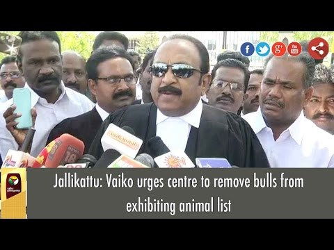 Jallikattu: Vaiko urges centre to remove bulls from exhibiting animal list
