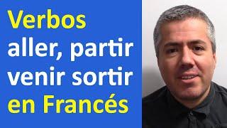 Verbos ALLER, VENIR, SORTIR, PARTIR en Francés  / Curso de Francés Básico Clase 17 Francés