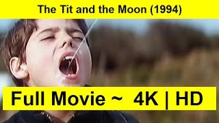 The Tit and the Moon Full Movie