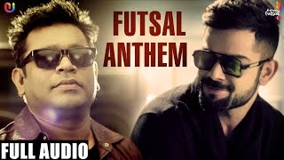 AR Rahman Ft. Virat Kohli | Naam Hai Futsal (Full Audio) FUTSAL ANTHEM | New Hindi Song 2016