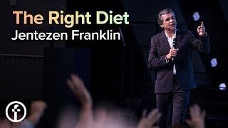 The Right Diet | Pastor Jentezen Franklin