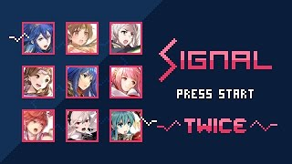SIGNAL, Twice | 8 bits