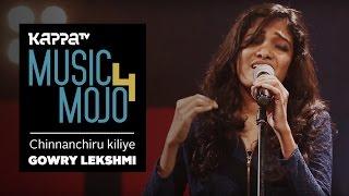Chinnanchiru Kiliye - Gowry Lekshmi - Music Mojo Season 4 - KappaTV