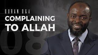 Complaining to Allah - Quran Q&A - Abdullah Oduro