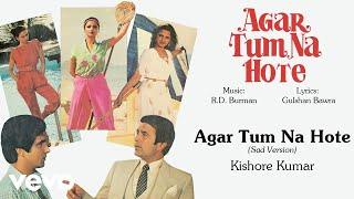 Agar Tum Na Hote - Kishore Kumar | Official Hindi Old Songs  | Sad